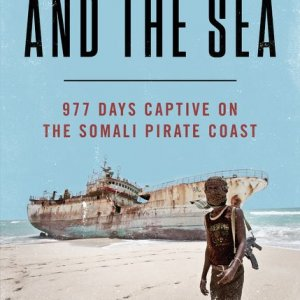 Brutal Honesty of a Journalist Kidnapped by Somali Pirates