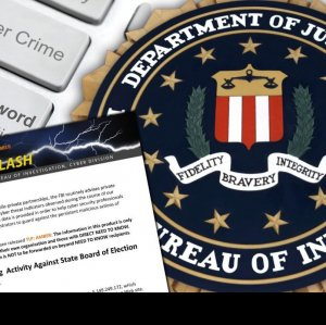 FBI Flash:Targeting Activity Against State Board of Election Systems