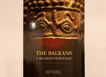Shared Heritage of Balkan  on Display