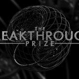 'Breakthrough Prize' Rewards Exemplary Work